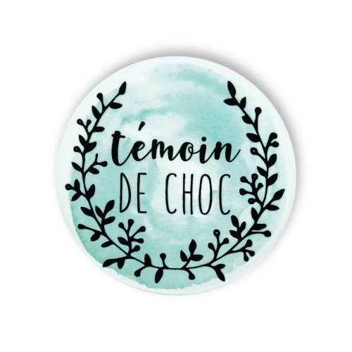 Badge TEMOIN DE CHOC aquarelle