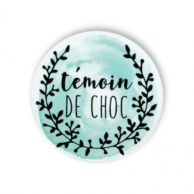 Badge TEMOIN DE CHOC aquarelle