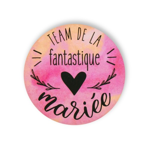 Badge TEAM DE LA FANTASTIQUE MARIEE